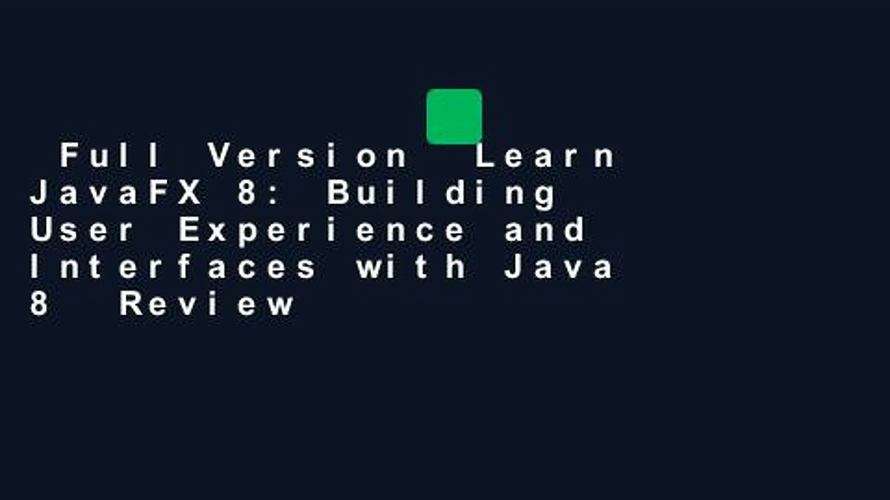 Full Version  Learn JavaFX 8: Building User Experience and Interfaces with Java 8  Review