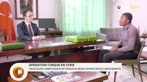 Opération turque en Syrie : Onur Ozçeri, ambassadeur de Turquie au Bénin explique
