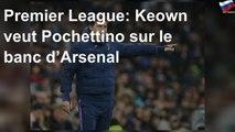 Premier League: Keown veut Pochettino sur le banc d'Arsenal