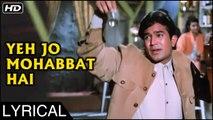 Yeh Jo Mohabbat Hai | Lyrical Song | Kati Patang | Rajesh Khanna, Asha Parekh | Kishore Kumar Songs