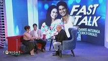 Fast Talk with Daniel Matsunaga and Erich Gonzales: Will Daniel still love Erich if she gets fat?