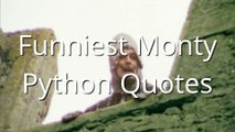 Monty Python - Funniest quotes
