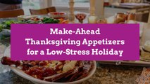 Make-Ahead Thanksgiving Appetizers for a Low-Stress Holiday