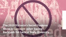 The 2019 Victoria's Secret Fashion Show Is Canceled After Facing Backlash for Lack of Body Diversity