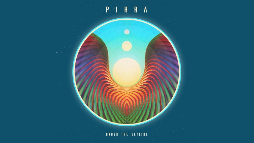 Pirra - Under The Skyline - Official Music Video