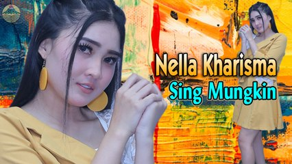 Nella Kharisma - SING MUNGKIN  || Official Video