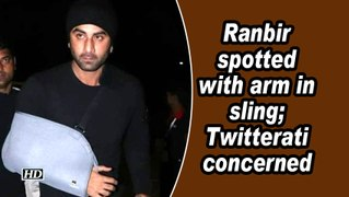 Ranbir spotted with arm in sling; Twitterati concerned