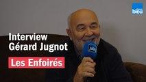 Les Enfoirés ont 30 ans - Les souvenirs de Gérard Jugnot