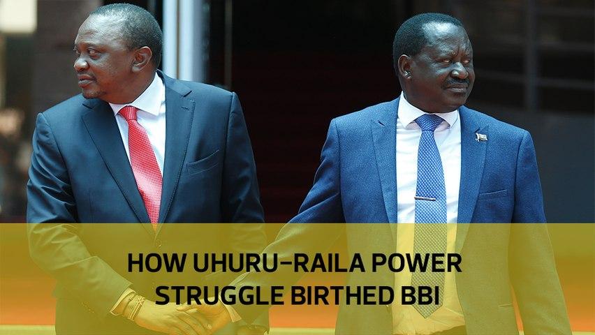 How Uhuru-Raila power struggle birthed BBI