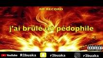 #R2Buaka #Music #Rachiday - j'ai brûlé un pédophile