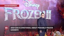 Josh Gad Will Miss 'Frozen' Movies