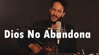 DIOS NO ABANDONA - Haidar Pérez - Música Cristiana