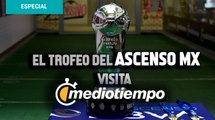 Conoce el Trofeo que se llevará el Campeón del Ascenso MX