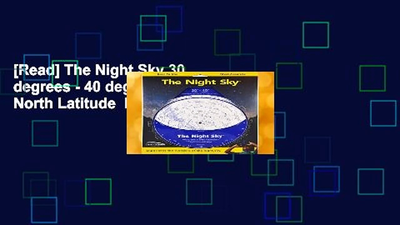 [Read] The Night Sky 30 degrees – 40 degrees: Large; North Latitude  For Kindle