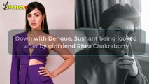 Down With Dengue, Sushant Singh Rajput Being Looked After By Girlfriend Rhea Chakraborty And Her Brother