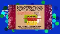[Read] The Keys to the Effortless Golf Swing: Curing Your Hit Impulse in Seven Simple Lessons