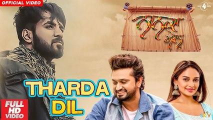Tharda Dil (Full Video) Nanka Mel   Happy Raikoti, Mannat Noor   Latest Punjabi Song 2019