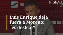 """Luis Enrique deja fuera a Moreno: """"es desleal"""""""