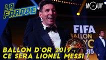 Ballon d'or 2019: ce sera Lionel Messi !