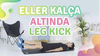 Eller kalça altında leg kick - Sağlığa bir Adım