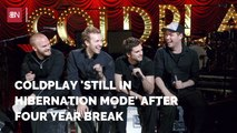 Coldplay Needed Some Time Away