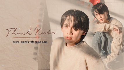 Thanh Xuân - Da LAB _ Nguyễn Trần Trung Quân (Cover)