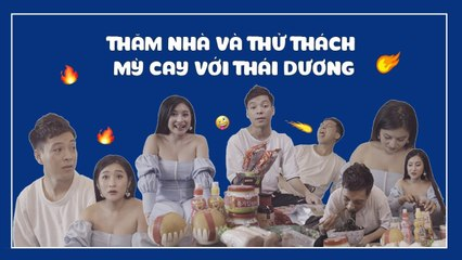 Thăm Nhà và _Thử Thách_ Ăn Mỳ Cay siêu cấp với Thái Dương