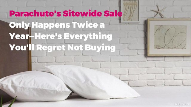 Parachute's Sitewide Sale Only Happens Twice a Year—Here's Everything You'll Regret Not Buying