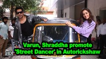 Varun, Shraddha promote 'Street Dancer' in Autorickshaw