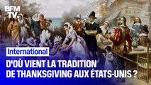 D'où vient la tradition de Thanksgiving aux États-Unis ?