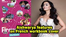 Aishwarya Rai Bachchan features on French workbook cover