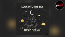 Basic Deejay - Look Into The Sky (Edit Brothers)