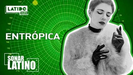 Entrópica - Sonar Latino   Latido Music