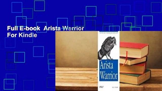 Full E-book  Arista Warrior  For Kindle