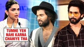 Deepika Padukone SLAMS Shahid Kapoor And Actor Vijay For Doing Kabir Singh And Arjun Reddy