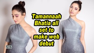 Tamannaah Bhatia all set to make web debut