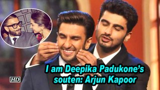 I am Deepika Padukone's souten: Arjun Kapoor