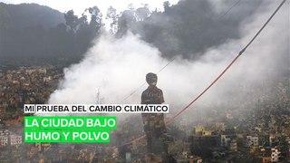 Mi prueba del cambio climático: La ciudad bajo polvo y humo