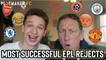 Fan TV   Every Premier League club's most successful REJECT
