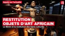 Le Bénin et la restitution des biens culturels