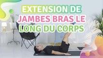 EXTENSION DE JAMBES BRAS LE LONG DU CORPS - Améliore ta santé