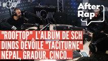 """AFTER RAP : """"Rooftop"""", l'album de SCH, Dinos dévoile """"Taciturne"""", Népal, Gradur..."""