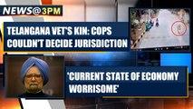 Telangana Vet's Kin: Cops couldn't decide jurisdiction  OneIndia News