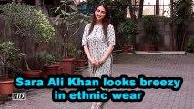 Sara Ali Khan looks breezy in ethnic wear