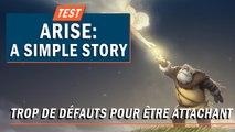ARISE : A SIMPLE STORY : Trop de défauts pour être attachant | TEST