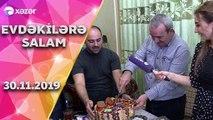 Evdəkilərə Salam - Ağamirzə Məmmədov   30.11.2019