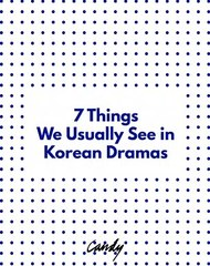 7 Things We Usually See In Korean Dramas