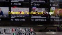 Réforme de l'audiovisuel : ce qui va changer pour les téléspectateurs