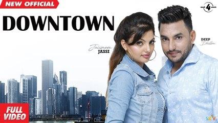 Deep Dhillon Jaismeen Jassi Live   Downtown (OFFICIAL VIDEO)   Latest Punjabi song 2019