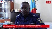 MANIFESTATION DE COLÈRE À GOMA: LA POLICE FAIT L'ETAT DES LIEUX